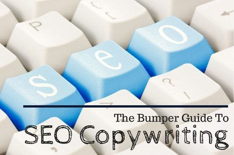 The Bumper Guide to SEO Copywriting | Web Content Enjoyneering | Scoop.it