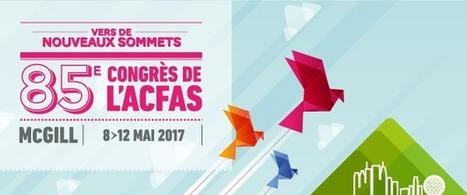 85e Congrès de l'Acfas : Appel de propositions | La recherche dans les cégeps | Scoop.it