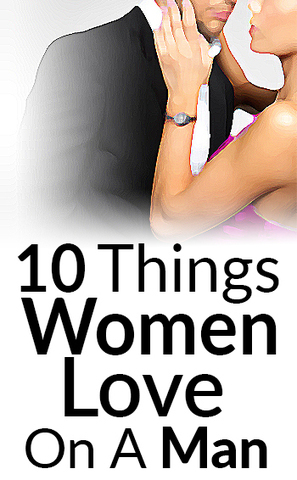 10 things women love on a man ten attractive items to - 297×480