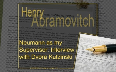Interview by Henry Abramovitch with Dvora Kutzinski: Neumann as my Supervisor | The C.G. Jung Institute of New York | Scoop.it