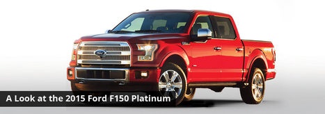 A Look at the 2015 Ford F150 Platinum | Courtesy Ford Lincoln | Scoop.it