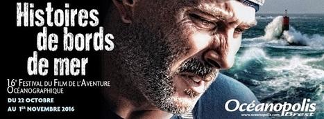 Le festival du film de l'Aventure Océanographique 2016 / Evènements / Actualités / Oceanopolis - Oceanopolis | Mer & Enseignements | Scoop.it