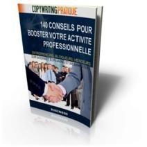 140 Conseils de professionnels pour booster votre activité internet | Evolution Internet et technologique | Scoop.it
