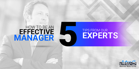 How To Be An Effective Manager: 5 Tips From Our Experts | Academic Writing Papers | Scoop.it