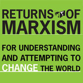 Returns of Marxism: Ideas for understanding and changing the world   dialectique   Scoop.it
