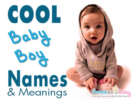 Cool Boy Names, Unique Cool Names for Cool Boys - Names For Baby Boy | The Name Meaning & Baby World | Scoop.it