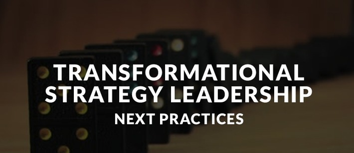 Leading Transformational Strategy - Next Practices | Excellent Business Blogs | Scoop.it