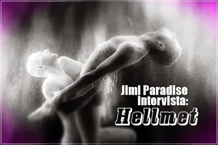 Jimi Paradise intervista Hellmet - JHP by Jimi Paradise ™   JIMIPARADISE!   Scoop.it