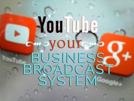 How Your Business Can Benefit from a YouTube Presence | Social Media and Marketing | Scoop.it