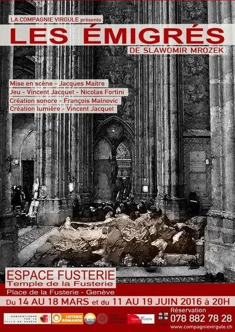 A l'affiche à l'Espace Fusterie -Genève: Les émigrés, de Slawomir Mrozek | Cultures & Médias | Scoop.it