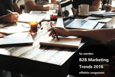 B2B Marketing Trends 2016 effektiv umgesetzt | PREGA Design Webdesign und Inbound Marketing Agentur | Scoop.it