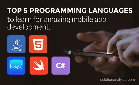 Programming Languages to Learn for Amazing Mobile App Development | Mobile Apps Development & Enterprise Solutions | Scoop.it
