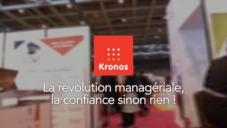 LA VIDÉO ET LE PARCOURS D'ACCOMPAGNEMENT : «LA RÉVOLUTION MANAGÉRIALE, LA CONFIANCE SINON RIEN !» | Le Blog de Kronos | Leadership & Management | Scoop.it