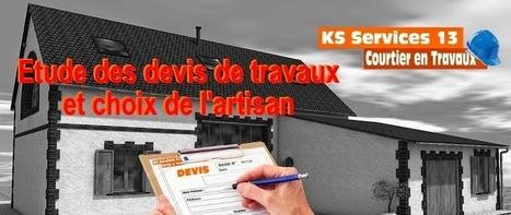 KS Services 13: Etude des devis de travaux et choix de l'artisan | Courtier en travaux Bouches du Rhône | Scoop.it