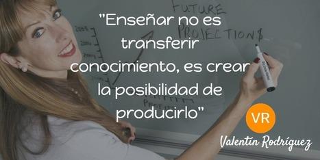 Enseñar… | El Blog.Valentín.Rodríguez | Scoop.it