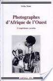 Photographes d'Afrique de l'Ouest | La Mémoire en Partage | Scoop.it