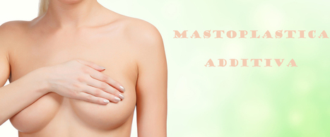Protesi Mastoplastica Additiva | Dimagrimento Roma | Scoop.it