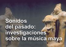 Investigaciones sobre la música maya   Arqueología Contemporánea   Scoop.it