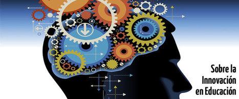 Sobre la innovación educativa (2/4) | Formación, tecnología y sociedad | Scoop.it