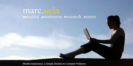 UCLA Mindful Awareness Research Center | Meditation Research | Scoop.it