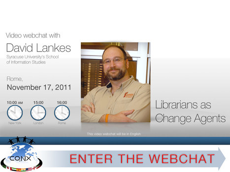 "Librarians as Change Agents - Video webchat with David Lankes - November 17, 2011 | Buffy Hamilton's Unquiet Commonplace ""Book"" 