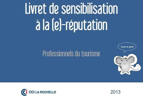 La CCI de la Rochelle publie un Livret de sensibilisation à la (e)-réputation | Tourisme Infos | Scoop.it