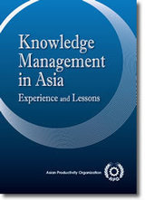 Knowledge Management in Asia: Experience and Lessons - APO: Asian Productivity Organization - free e-book | Future Knowledge Management | Scoop.it