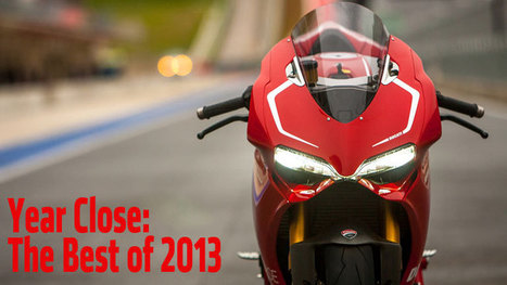 Year Close: The Best Motorcycles Of 2013 | Ductalk Ducati News | Scoop.it