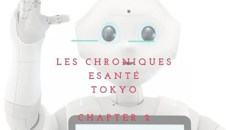 TOKYO'S HITS – Chroniques eSanté de Tokyo – Chapter 2 | GAFAMS, STARTUPS & INNOVATION IN HEALTHCARE by PHARMAGEEK | Scoop.it