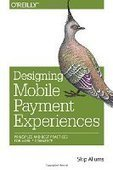 Designing Mobile Payment Experiences: Principles and Best Practices for Mobile Commerce - PDF Free Download - Fox eBook | IT Books Free Share | Scoop.it