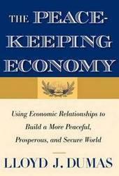 """The Peacekeeping Economy by Lloyd J. Dumas   """"GE""""   Global Economy - Küresel Ekonomi   Scoop.it"""