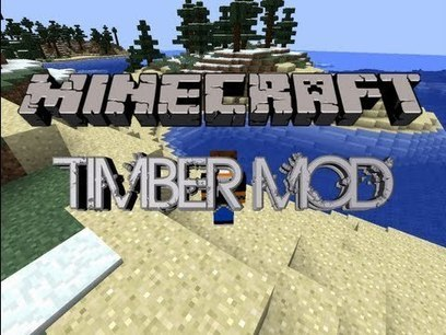 Timber Mod 1.7.2/1.7.3 | domi1 | Scoop.it