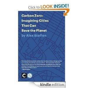 Alex Steffen's 'Carbon Zero' | Développement durable et efficacité énergétique | Scoop.it