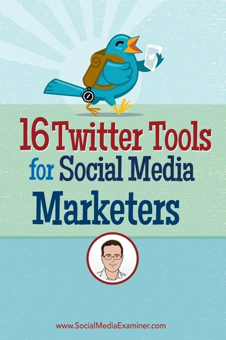 16 Twitter Tools for Social Media Marketers : Social Media Examiner | Social Media & PR | Scoop.it