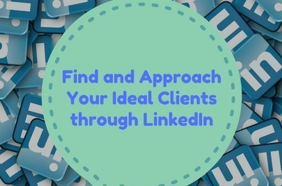 How to Find and Approach Your Ideal Clients through LinkedIn | Marketing and branding for small business | Scoop.it