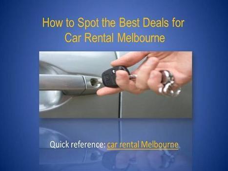 How to Spot the Best Deals for Car Rental Melbourn | Car Rental | Scoop.it