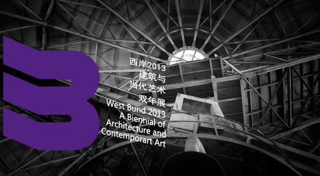 [Shanghai, China] West Bund 2013: Biennial of Architecture  and Contemporary Art | the switch corner | Scoop.it