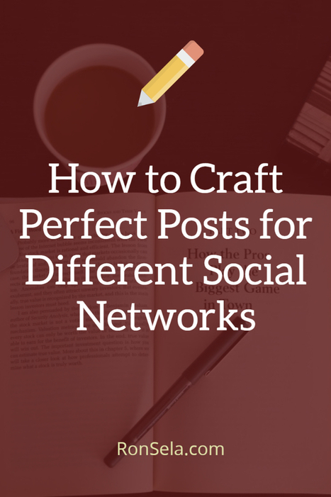 How to Craft Perfect Posts for Different Social Networks | Content Marketing Strategy | Scoop.it
