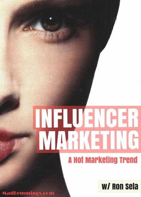 Influencer Marketing - A Hot Marketing Trend - w/ Ron Sela | Digital Brand Marketing | Scoop.it