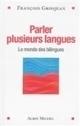 Démystifier le bilinguisme - Littérature - France Culture | Bilinguisme précoce | Scoop.it