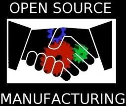 Open source manufacturing | No Straight Lines | Peer2Politics | Scoop.it