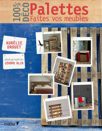 100% Déco - Palettes Faites vos meubles | Just Do It Yourself | Scoop.it