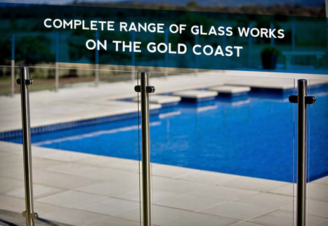 Complete Range of Glass Works on the Gold Coas | Glass Fencing | Scoop.it