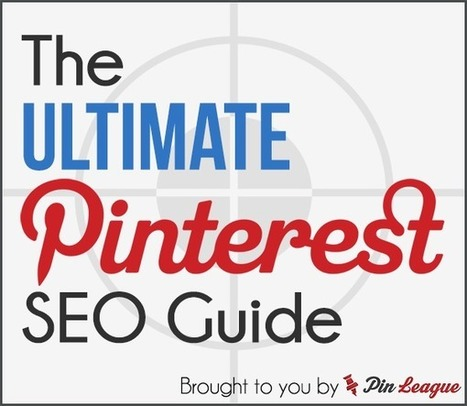The Ultimate Pinterest SEO Guide | Business 2 Community | Information for Small Business | Scoop.it
