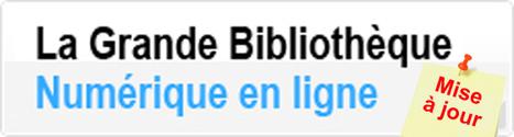 La Grande Bibliothèque Numérique en ligne | Education & Numérique | Scoop.it