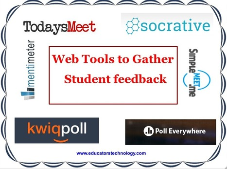 Eight practical tools to easily gather student feedback ~ Educational Technology and Mobile Learning | Educational technology | Scoop.it