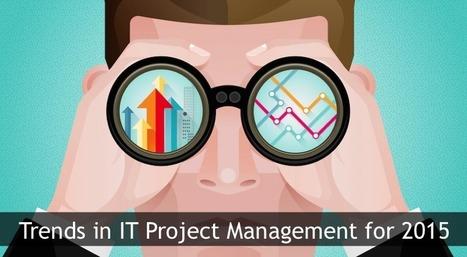 Trends in IT Project Management for 2015 - Wrike Blog | Social Project Management | Scoop.it