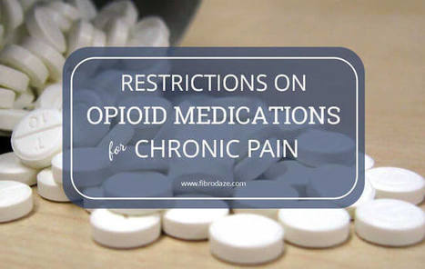 Restrictions on Opioid Medications for Chronic Pain » | Fibromyalgia | Scoop.it