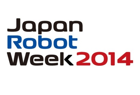 UPCOMING EVENT: Japan Robot Week 2014 | AI, NBI, Robotics & Cybernetics & Android Stuff | Scoop.it