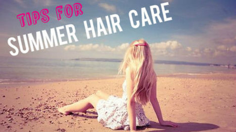 Top 10 tips for Summer Hair Care: keep your hair protected | Hair Transplantation | Scoop.it